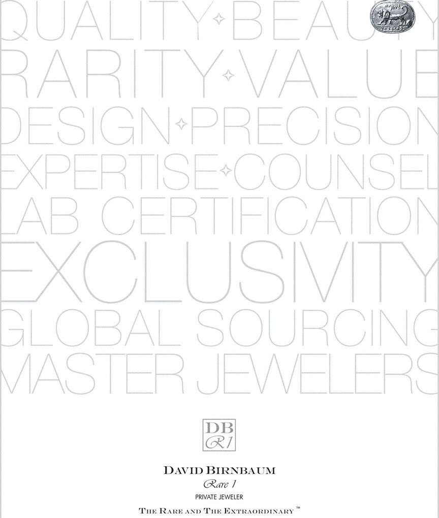 David Birnbaum Rare 1 rare jewels is a stellar global brand. The firm specializes in the very rarest jewels.